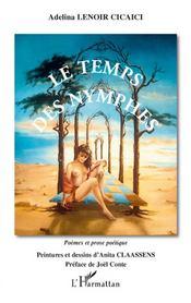 Le temps des nymphes ; poèmes et prose poétique - Couverture - Format classique