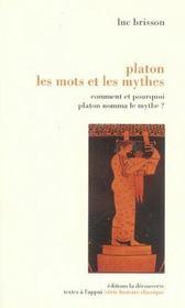 Platon, les mots et les mythes ; comment et pourquoi Platon nomma le mythe ? - Intérieur - Format classique