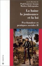 La Haine La Jouissance Et La Loi - Couverture - Format classique