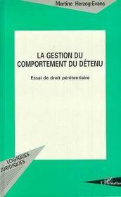La Gestion Du Comportement Du Detenu : Essai De Droit Penitentiaire - Intérieur - Format classique