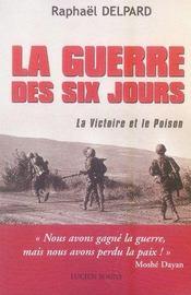 La guerre des six jours ; la victoire et le poison - Intérieur - Format classique