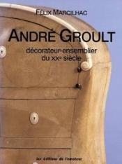 André Groult, décorateur-ensemblier du XXe siècle - Couverture - Format classique