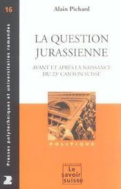 La question jurassienne avant et apres la naissance du 23e canton suisse - Intérieur - Format classique