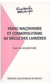 Franc-Maçonnerie Et Cosmopolitisme Au Siecle Des Lumieres - Couverture - Format classique