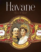 Havane ; cigare de légende - Couverture - Format classique