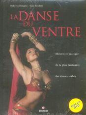 La Danse Du Ventre Avec Un Dvd. Theorie Et Pratique De La Plus Fascinante Des Da - Intérieur - Format classique