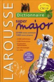 Dictionnaire Larousse super Major ; 9/12 ans (édition 2011) - Couverture - Format classique