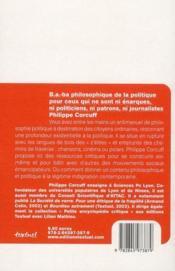 B.A.-BA philosophique de la politique ; à l'usage de ceux qui ne sont ni patrons ni énarques ni journalistes - 4ème de couverture - Format classique