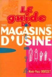 Le Guide France Des Magasins D'usine - Couverture - Format classique