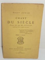 Chant du Siècle, par Henry Jouin. Poésie dite par M. Silvain, Sociétaire de la Comédie Française. - Couverture - Format classique