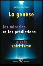 La genèse, les miracles et les prédictions selon le spiritisme - Couverture - Format classique