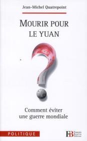 telecharger Mourir pour le Yuan ? comment eviter une guerre mondiale livre PDF/ePUB en ligne gratuit