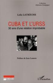 Cuba et l'URSS ; 30 ans d'une relation improbable - Couverture - Format classique