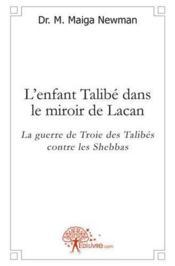 L'Enfant Talibe Dans Le Miroir De Lacan - Couverture - Format classique