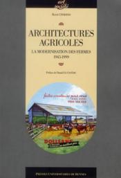 Architectures agricoles ; la modernisation des fermes 1945-1999 - Couverture - Format classique
