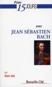 Prier 15 jours avec... ; Jean-Sébastien Bach - Couverture - Format classique