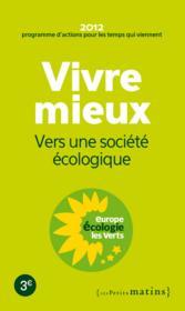 Vivre mieux ; vers une société écologique - Couverture - Format classique