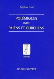 Polémiques entre païens et chrétiens dans l'Antiquité tardive - Couverture - Format classique