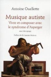 Musique autiste ; vivre et composer avec le syndrome d'Asperger - Couverture - Format classique