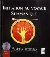 Le voyage chamanique ; guide pour les débutants - Couverture - Format classique