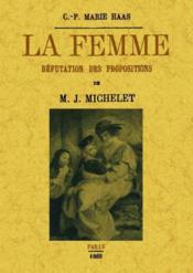 La femme ; réfutation des propositions - Couverture - Format classique