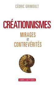 Créationnismes ; mirages et contrevérités - Couverture - Format classique