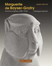 Marguerite de Bayser-Gratry ; femme sculpteur (1881-1975) - Couverture - Format classique