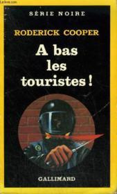 Collection : Serie Noire N° 2029 A Bas Les Touristes ! - Couverture - Format classique