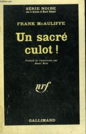 Un Sacre Culot ! Collection : Serie Noire N° 1050 - Couverture - Format classique