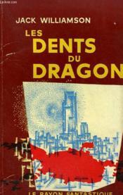 Les Dents Du Dragon. Collection : Le Rayon Fantastique. - Couverture - Format classique