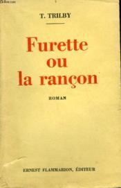 Furette Ou La Rancon. - Couverture - Format classique