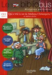 LE BIBLIOBUS T.36 ; CE2 cycle 3 ; histoires policières ; qui a volé le sac de Madame Choumpette et autres récits ; livre de l'élève - Couverture - Format classique