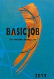 Basic'Job ; techniques bancaires (édition 2013) - Couverture - Format classique
