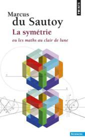 La symétrie ; ou les maths au clair de lune - Couverture - Format classique