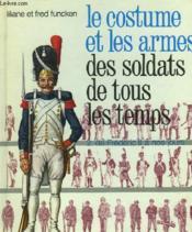 Le Costume Et Les Armes Des Soldats De Tous Les Temples - 2 - De Frederic Ii A Nos Jours. - Couverture - Format classique