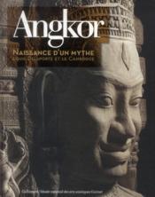 Angkor, naissance d'un mythe ; Louis Delaporte et le Cambodge - Couverture - Format classique