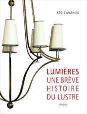 Lumières ; une brève histoire du lustre - Couverture - Format classique