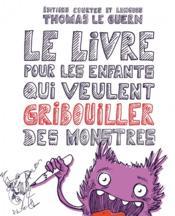Le livre pour les enfants qui veulent gribouiller des monstres - Couverture - Format classique
