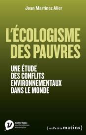 L'écologisme des pauvres ; une étude des conflits environnementaux dans le monde - Couverture - Format classique