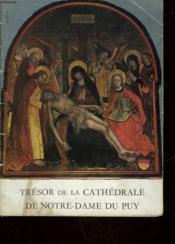 Tresor De La Cathedrale De Notre-Dame Du Puy - Couverture - Format classique