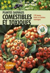 Plantes sauvages, comestibles et toxiques - Couverture - Format classique