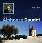 Sur les pas d'Alphonse Daudet - Couverture - Format classique