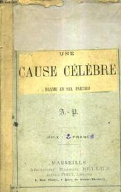 Une Cause Celebre - Drame En 6 Parties. - Couverture - Format classique