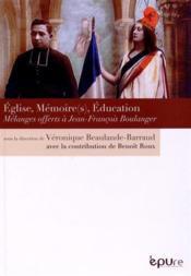 Eglise, mémoire(s), éducation ; mélanges offerts à Jean-François Boulanger - Couverture - Format classique