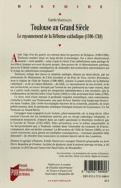 Toulouse au grand siècle ; le rayonnement de la Réforme catholique (1590-1710) - 4ème de couverture - Format classique