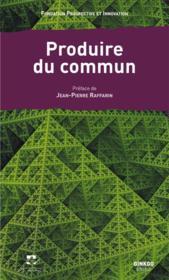 Produire du commun - Couverture - Format classique