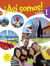 ASI SOMOS ; espagnol ; 1ère ; livre de l'élève (édition 2015) - Couverture - Format classique