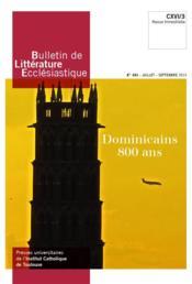 Bulletin de littérature ecclésiastique N.463 ; juillet-septembre 2015 ; dominicains 800 ans - Couverture - Format classique