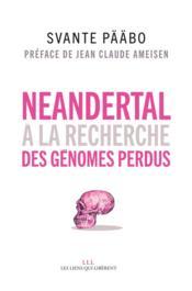 Néandertal ; à la recherche des génomes perdus - Couverture - Format classique
