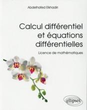 Calcul Differentiel Et Equations Differentielles Licence De Mathematiques - Couverture - Format classique